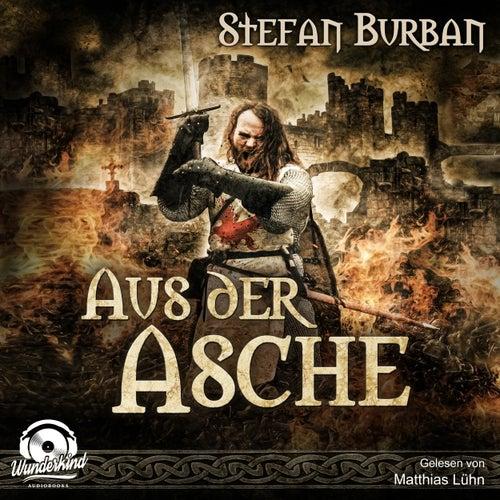 Aus der Asche - Die Chronik der Falkenlegion, Band 1 (ungekürzt) von Stefan Burban