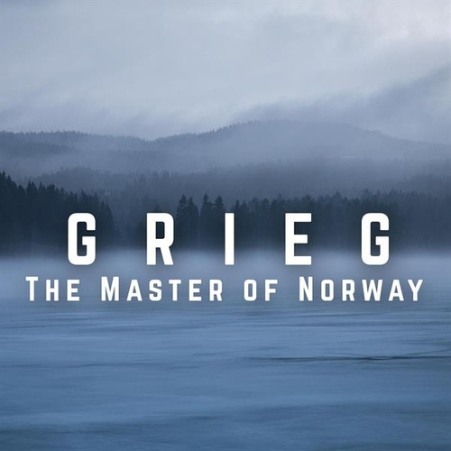 Grieg - The Master of Norway by Various Artists