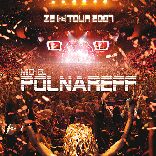 Ze (re) Tour 2007 by Michel Polnareff