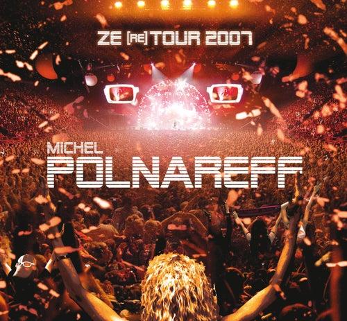 Ze (re) Tour 2007 de Michel Polnareff