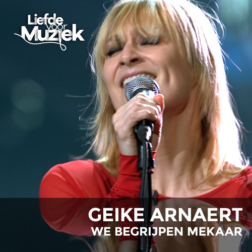 We Begrijpen Mekaar (Uit Liefde Voor Muziek) (Live) by Geike