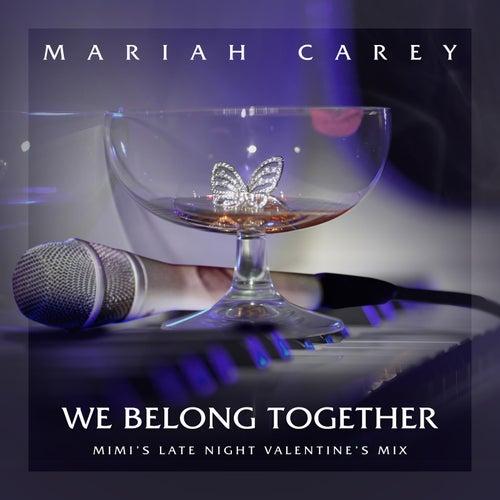 We Belong Together (Mimi's Late Night Valentine's Mix) de Mariah Carey