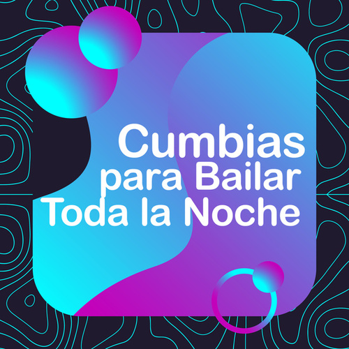 Cumbias Para Bailar Toda La Noche by Various Artists