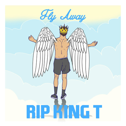 Fly Away (RIP King T) by Tones and I