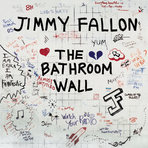 The Bathroom Wall by Jimmy Fallon