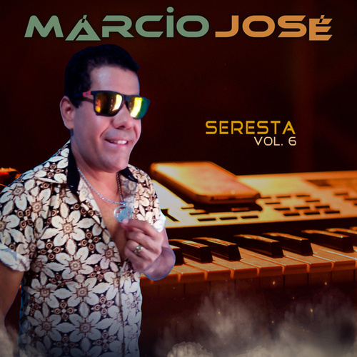 Seresta Vol. 6 by Márcio José