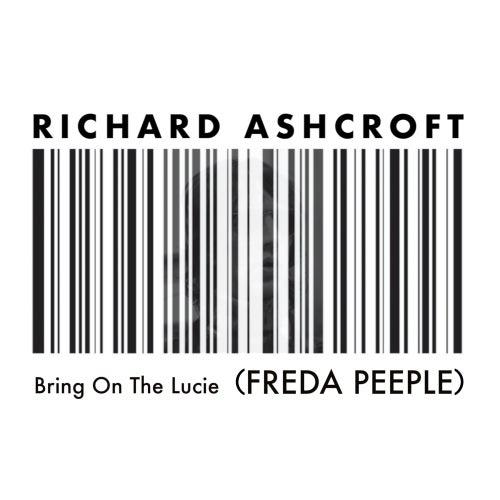 Bring on the Lucie (FREDA PEEPLE) de Richard Ashcroft