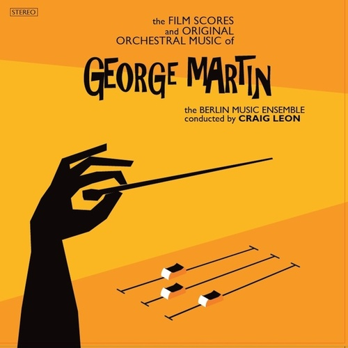 George Martin: The Film Scores and Original Orchestral Music von George Martin