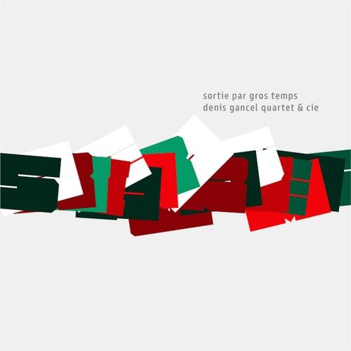 Sortie par gros temps by Denis Gancel Quartet