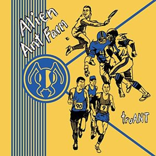 truANT by Alien Ant Farm