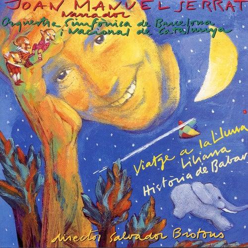 Viatge a la Lluna / Liliana / Història de Babar de Joan Manuel Serrat