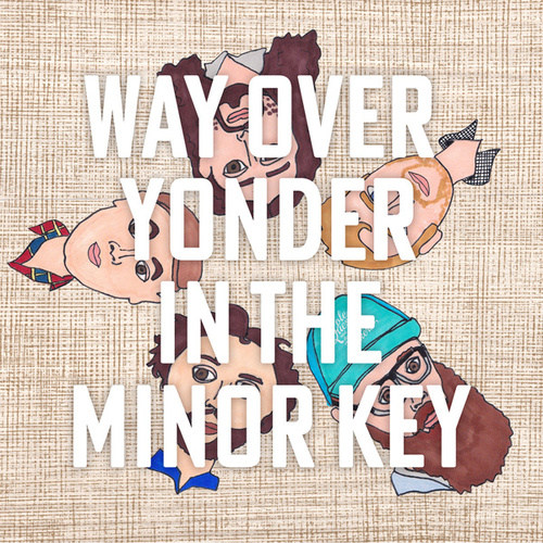 Way Over Yonder in the Minor Key by Cole Quest and The City Pickers
