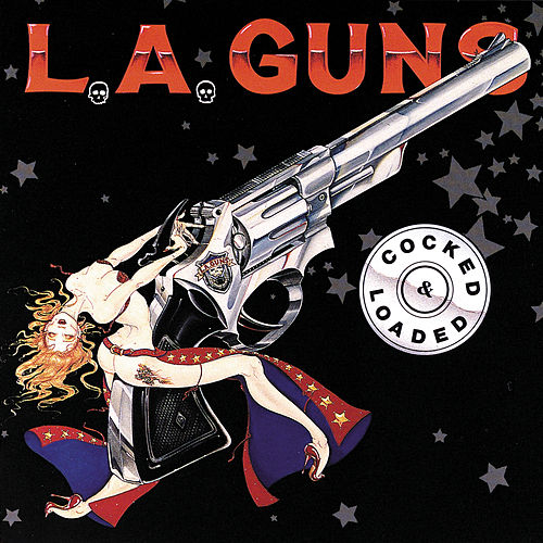 Cocked And Loaded by L.A. Guns