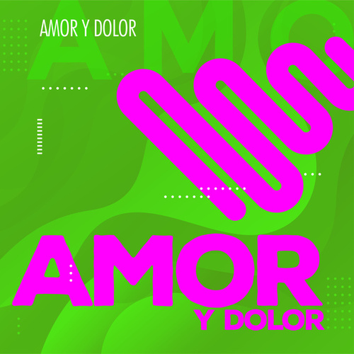 Amor Y Dolor by Various Artists