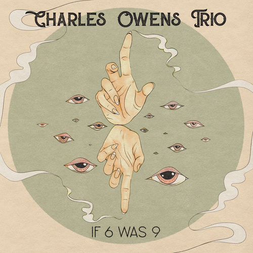 If 6 was 9 by Charles Owens Trio