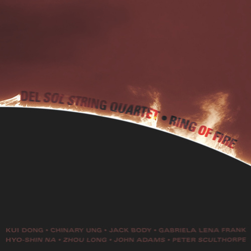 Ring of Fire: Music of the Pacific Rim by Del Sol String Quartet