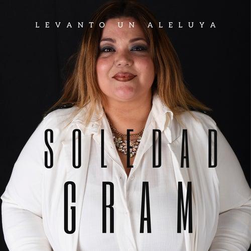 Levanto un Aleluya de Soledad Gram