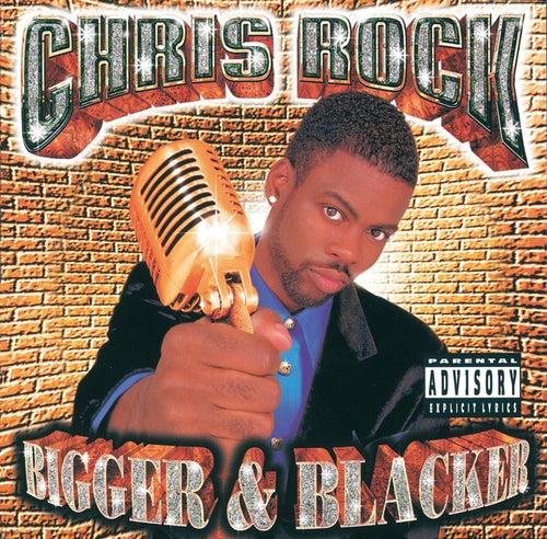 Bigger & Blacker by Chris Rock