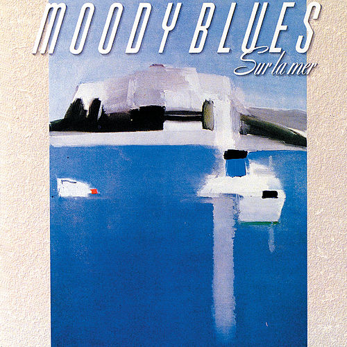 Sur La Mer von The Moody Blues
