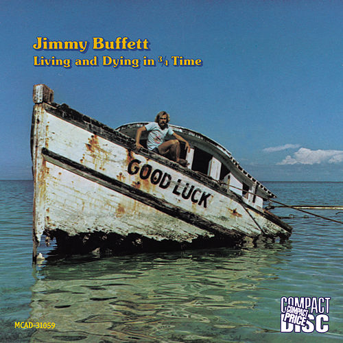 Living And Dying In 3 / 4 Time by Jimmy Buffett