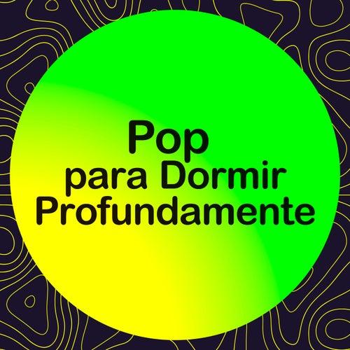 Pop Para Dormir Profundamente by Various Artists