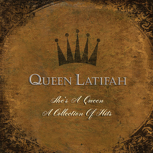 She's A Queen:  A Collection Of Greatest Hits by Queen Latifah