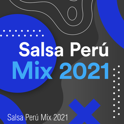 Salsa Perú Mix 2021 by Various Artists
