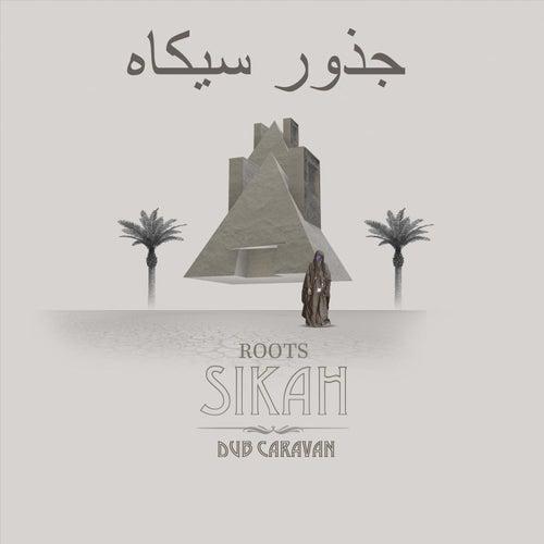 Roots Sikah de Dub Caravan