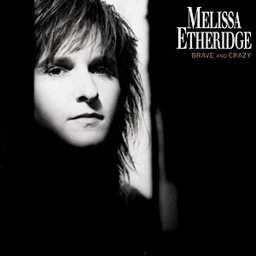 Brave And Crazy de Melissa Etheridge