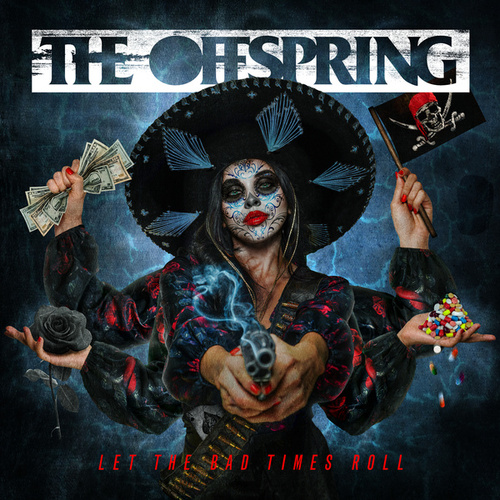 Let The Bad Times Roll von The Offspring