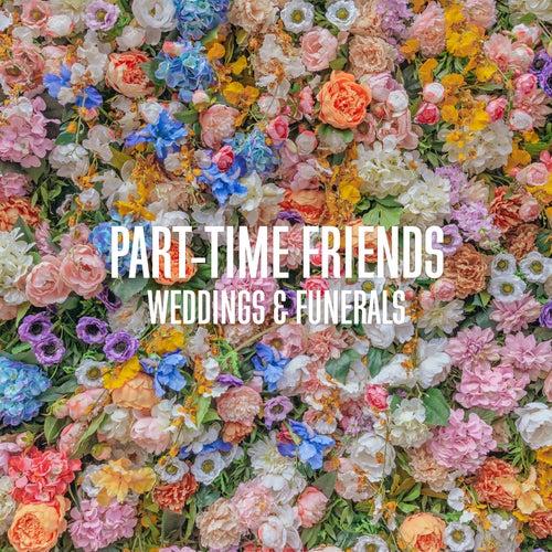 Weddings & Funerals de Part-Time Friends