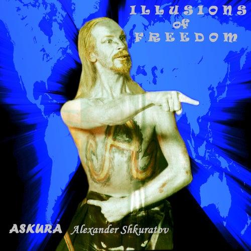 Illusions of Freedom by Askura Alexander Shkuratov