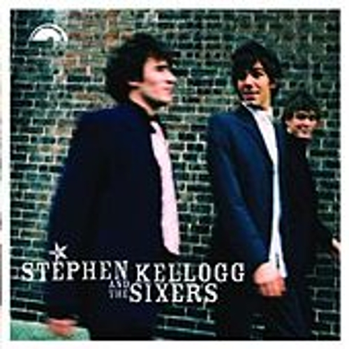 Stephen Kellogg and the Sixers by Stephen Kellogg & The Sixers