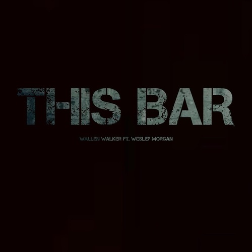This Bar (feat. Wesley Morgan) by Wallen Walker