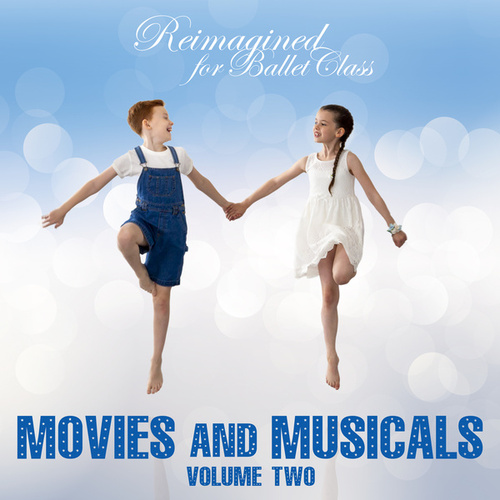 Reimagined for Ballet Class: Movies and Musicals, Vol. 2 von Andrew Holdsworth