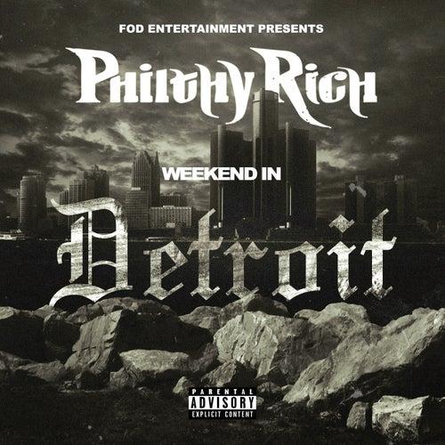Weekend In Detroit von Philthy Rich