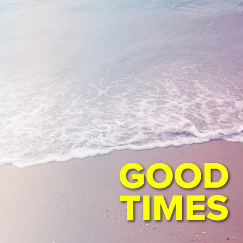 Good Times by Various Artists