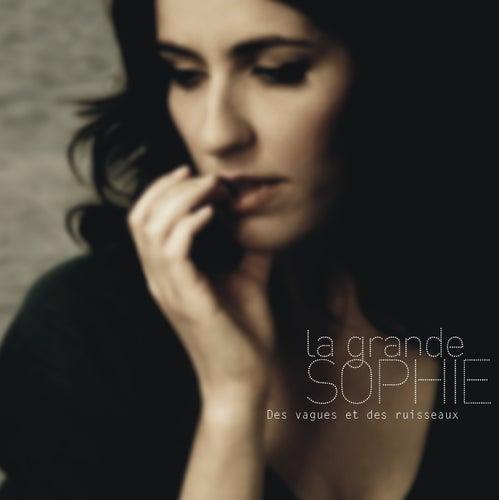 Des Vagues Et Des Ruisseaux by La Grande Sophie