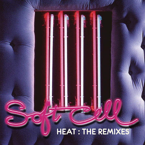 Heat: The Remixes by Soft Cell