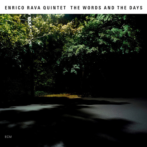 The Words And The Days by Enrico Rava Quartet