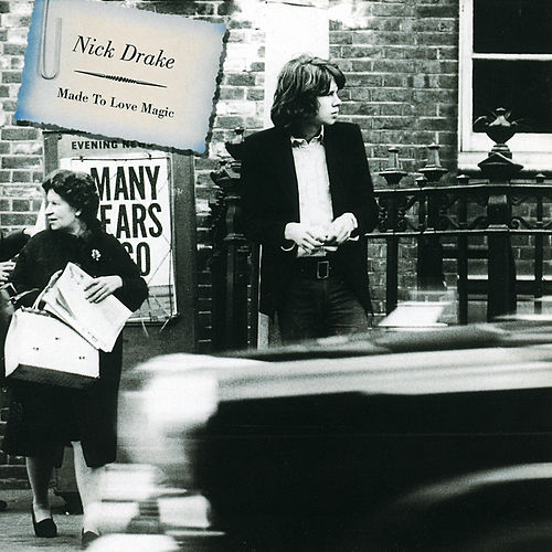 Made To Love Magic von Nick Drake