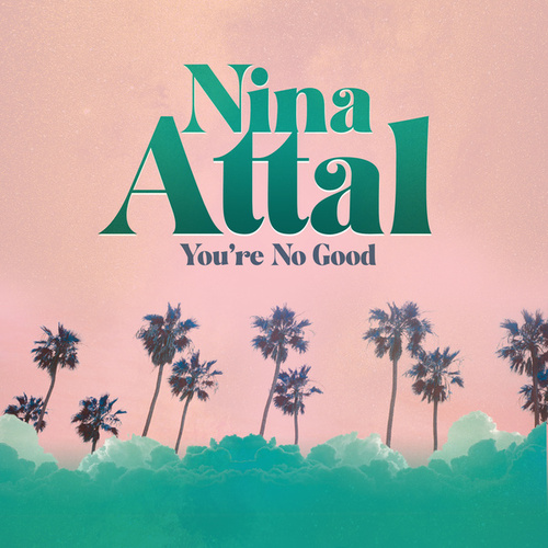You're No Good by Nina Attal