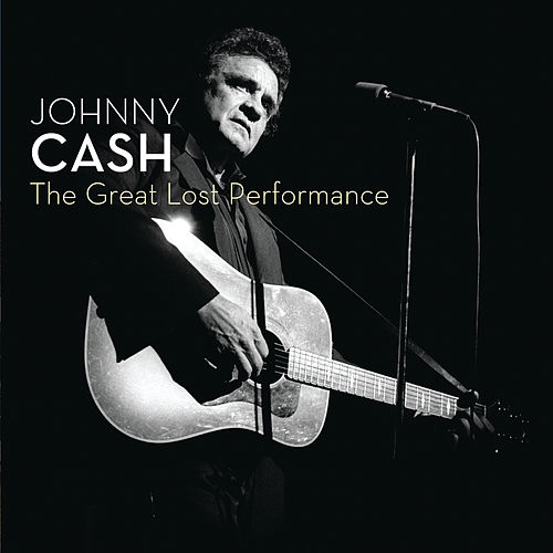 The Great Lost Performance de Johnny Cash