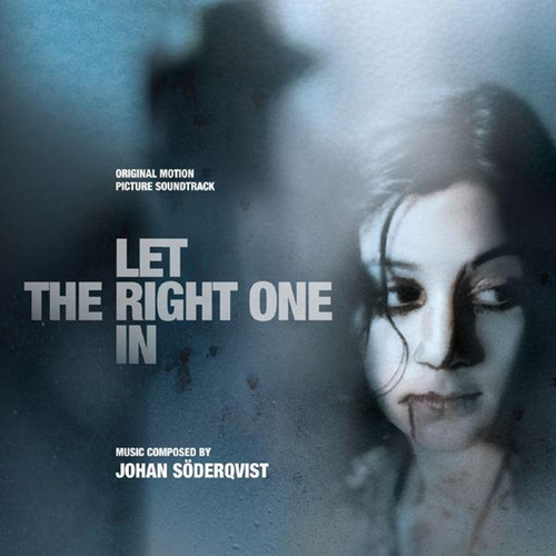 Let the Right One In (Original Motion Picture Soundtrack) by Johan Söderqvist