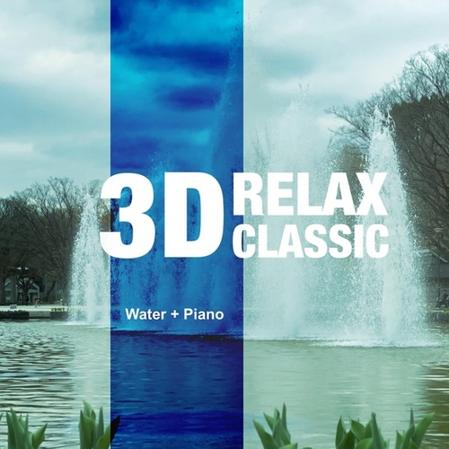 3D Relax Classic (Water + Piano) by Kiyocy