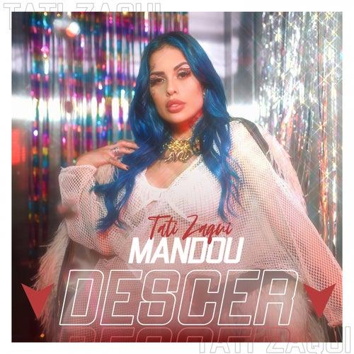 Mandou Descer by MC Tati Zaqui