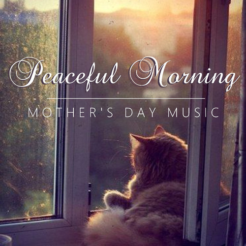Peaceful Morning Mother's Day Music by Royal Philharmonic Orchestra