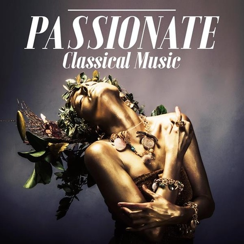 Passionate Classical Music by Various Artists