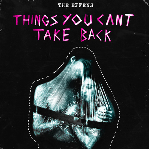 Things You Can't Take Back by The Effens