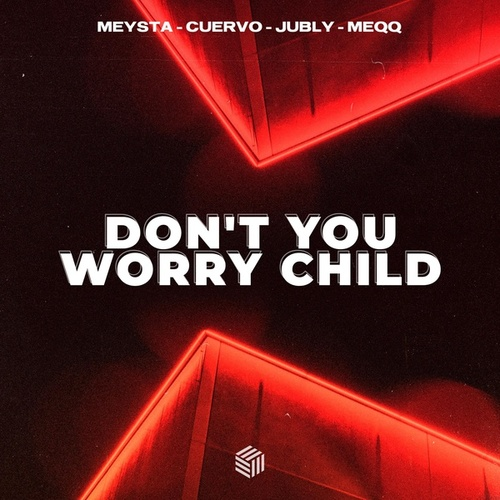 Don't You Worry Child von Meysta